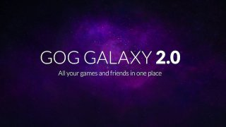 GOG Galaxy 2.0 è ora disponibile